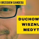 Wideo. Duchowość i wisznuicka MEDYTACJA – rozmowa z Gniewomirem Skrzysińskim