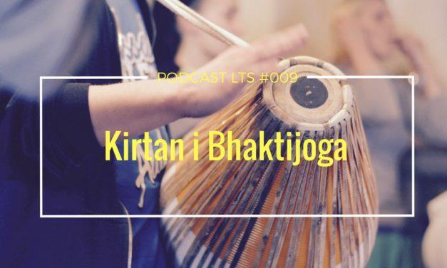 LTS 009: Kirtan i bhakti joga w rozmowie z Kishiori Mohanem